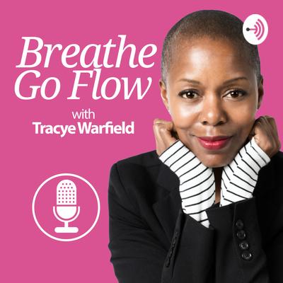 Breathe Go Flow with Tracye Warfield