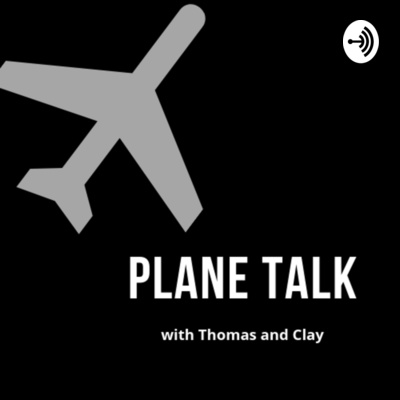 Plane Talk with Thomas and Clay