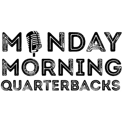 Monday Morning Quarterbacks