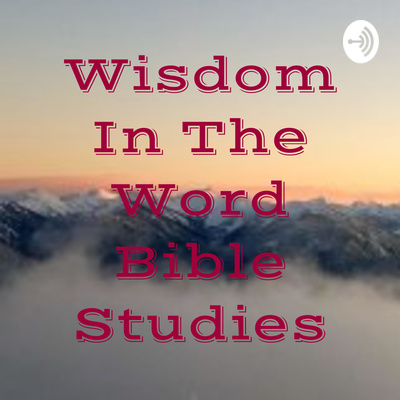 Wisdom In The Word Bible Studies