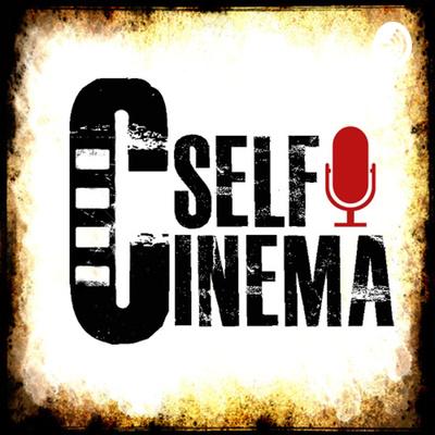CinemaSelf Podcast | پادکست سینماسلف