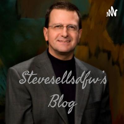 Stevesellsdfw's Blog