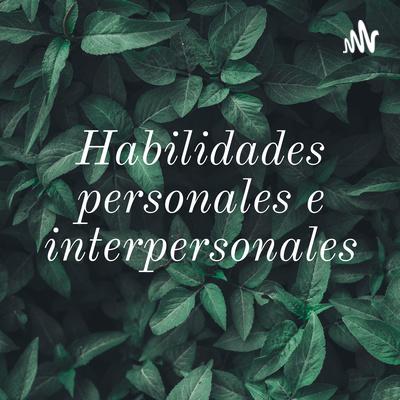 Habilidades personales e interpersonales