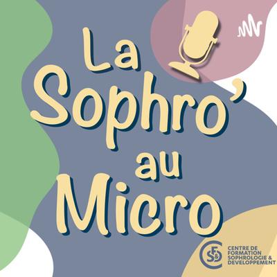 La Sophro au micro