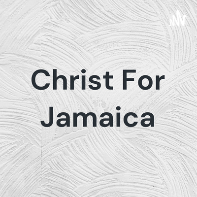 Christ For Jamaica
