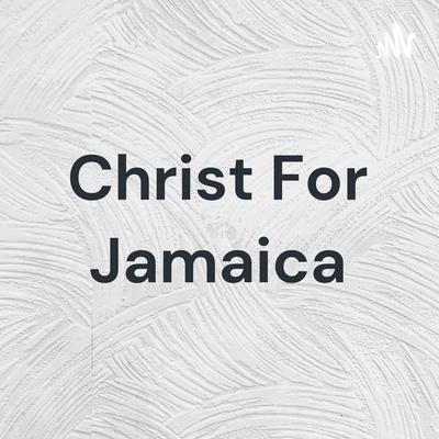 Christ For Jamaica