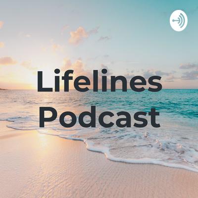 Lifelines Podcast