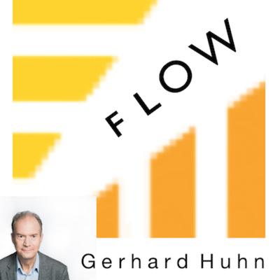FLOW mit Gerhard Huhn