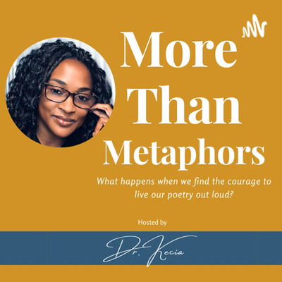More Than Metaphors hosted by Dr. Kecia Brown