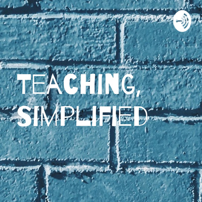 Teaching, Simplified