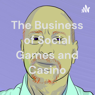 The Business of Social Games and Casino