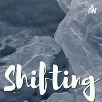 SHIFTING (Ir a tu realidad deseada)
