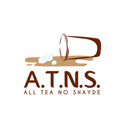 All Tea, No ShaYde (ATNS) Podcast