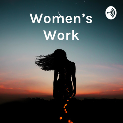 Women's Work: Leadership conversations for women