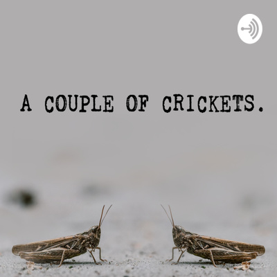 A Couple Of Crickets