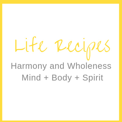 EveryDay Life Recipes for Wholeness and Harmony in Mind + Body + Spirit