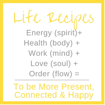 Life Recipes for Wholeness, Harmony, Connection and Abundance