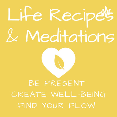 Life Recipes and Meditations for Wholeness, Harmony, & Well-Being