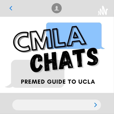 CMLA Chats: The Pre-Med Guide to UCLA