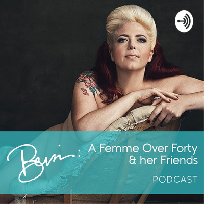 Bevin: A Femme Over 40 and her Friends