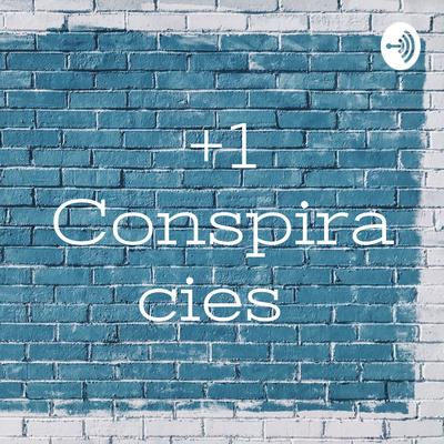 +1 Conspiracies