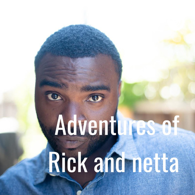 Adventures of Rick and netta