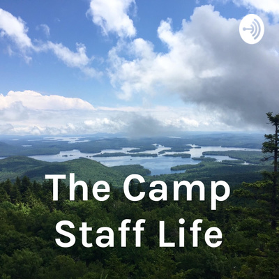 The Camp Staff Life