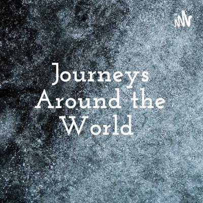 Journeys Around the World