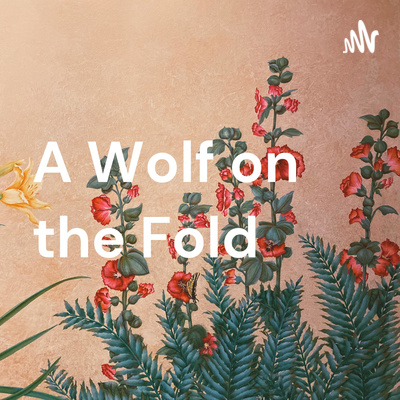 A Wolf on the Fold