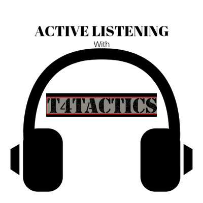 ACTIVE LISTENING by T4Tactics