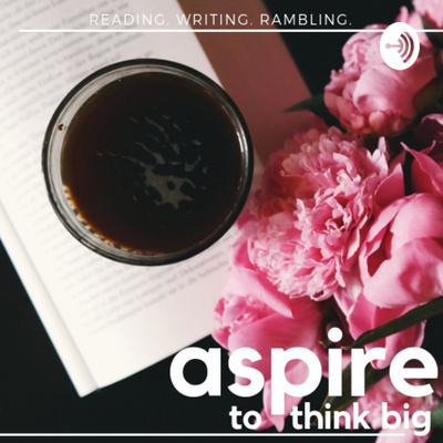 Aspire To Think Big