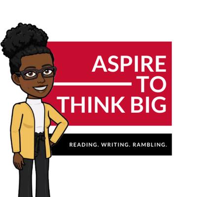 Aspire To Think Big