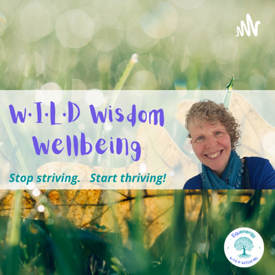 W·I·L·D Wisdom Wellbeing Guest Slot
