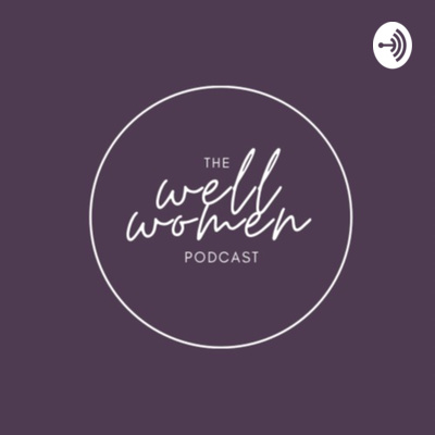 The Well Women Podcast