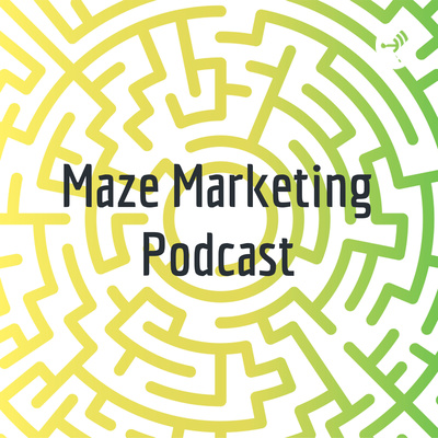 Maze Marketing Podcast