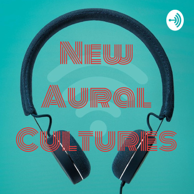 New Aural Cultures Podcast