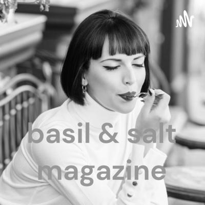 basil & salt magazine
