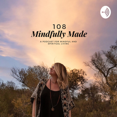 108 Mindfully Made Podcast with Samantha Cooper
