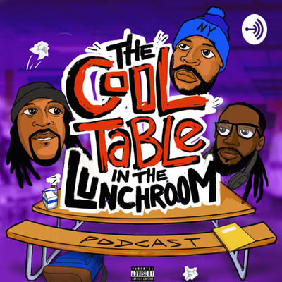 The Cool Table In The Lunchroom Podcast