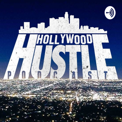 Hollywood Hustle Podcast