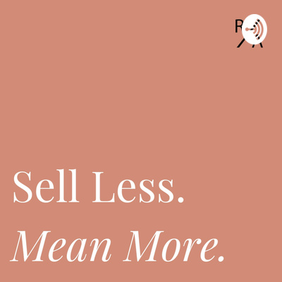Sell Less. Mean More.