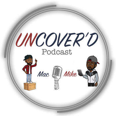 The Uncover'd Podcast
