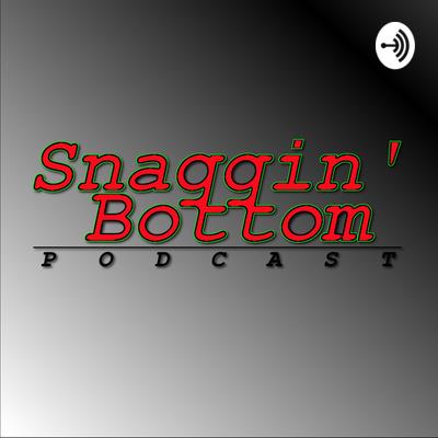 Snaggin' Bottom Podcast