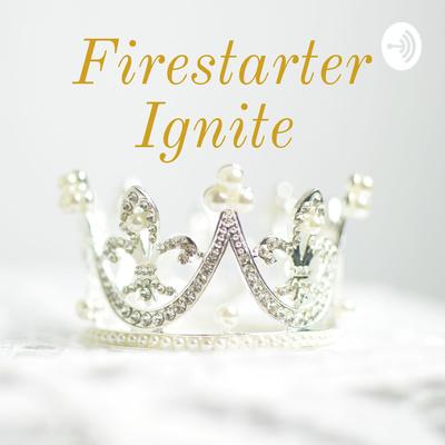Firestarter Ignite