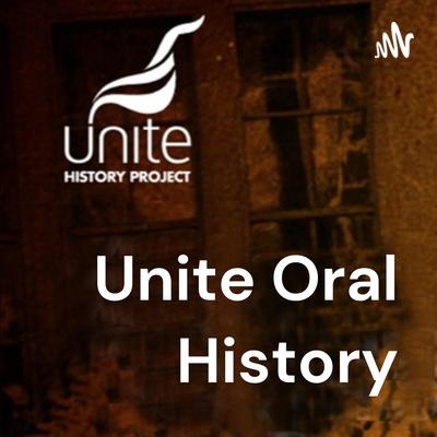 Unite Oral History