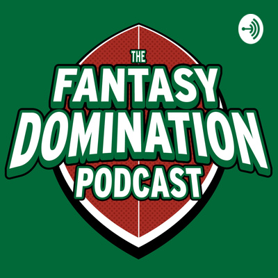 The Fantasy Domination Podcast
