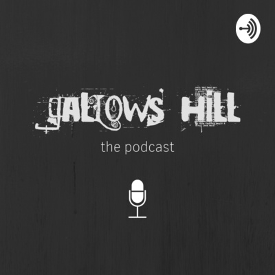 The Gallows Hill Podcast