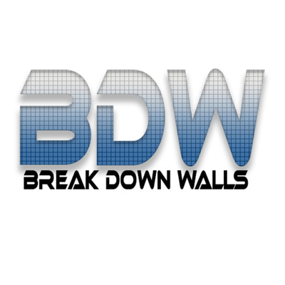 The Break Down Walls Podcast