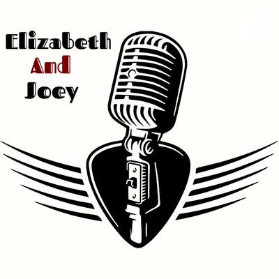 Elizabeth And Joey Show
