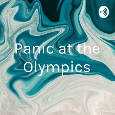 Panic at the Olympics